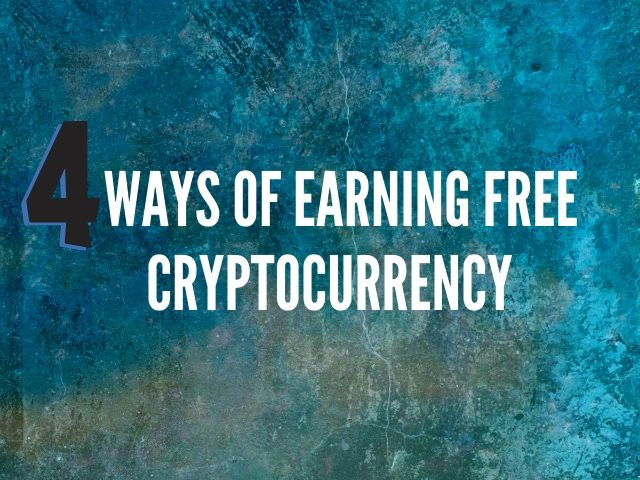 4 ways of earning free cryptocurrency